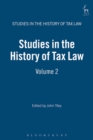 Studies in the History of Tax Law : Volume 2 - Book