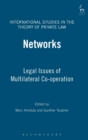 Networks : Legal Issues of Multilateral Co-operation - Book