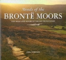 Moods of the Bronte Moors : Exploring the Moors and Mills of the South Pennines - Book