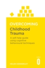 Overcoming Childhood Trauma : A Self-Help Guide Using Cognitive Behavioral Techniques - Book