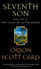 Seventh Son : Tales of Alvin Maker: Book 1 - Book