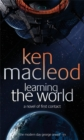 Learning The World : A novel of first contact - Book