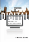 Switching to Digital Television : UK Public Policy and the Market - Book