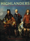 Highlanders : A History of the Highland Clans - Book
