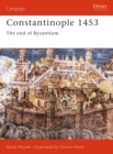 Constantinople 1453 : A Bloody End to Empire - Book