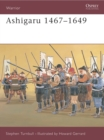 Ashigaru 1467-1649 : The Samurai Footsoldier - Book