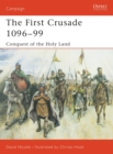 The First Crusade 1096-99 : Conquest of the Holy Land - Book