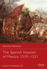 The Spanish Invasion of Mexico, 1519-1521 - Book