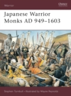 Japanese Warrior Monks AD 949-1603 - Book