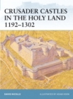 Crusader Castles in Holy Land 1192-1302 - Book