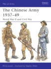 The Chinese Army 1937-49 : World War II and Civil War - Book