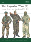 The Yugoslav Wars : Bosnia, Kosovo and Macedonia, 1992-2001 No. 2 - Book