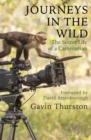 Journeys in the Wild : The Secret Life of a Cameraman - Book