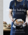 Healthy Baking : Nourishing breads, wholesome cakes, ancient grains and bubbling ferments - Book
