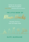 The Little Book of Mum Hacks - Book