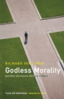 Godless Morality : Keeping Religion Out of Ethics - Book