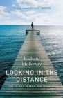 Looking In the Distance : The Human Search for Meaning - Book