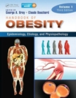 Handbook of Obesity -- Volume 1 : Epidemiology, Etiology, and Physiopathology, Third Edition - Book