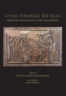 Living through the dead : Burial and commemoration in the Classical world - Book