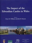 The Impact of the Edwardian Castles in Wales - Book