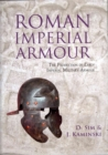 Roman Imperial Armour : The production of early imperial military armour - Book