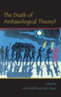 The Death of Archaeological Theory? - eBook