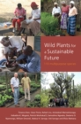 Wild Plants for a Sustainable Future : 110 Multipurpose Species - Book
