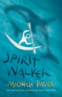 Chronicles of Ancient Darkness: Spirit Walker : Book 2 from the bestselling author of Wolf Brother