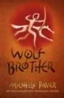 Chronicles of Ancient Darkness: Wolf Brother : Book 1 in the million-copy-selling series