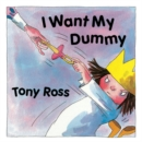 I Want My Dummy! - Book
