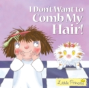 I Don't Want to Comb My Hair! - Book