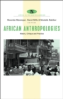 African Anthropologies : History, Critique and Practice - Book
