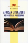 African Literature as Political Philosophy - Book
