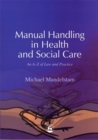 Manual Handling in Health and Social Care : An A-Z of Law and Practice - Book