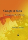 Groups in Music : Strategies from Music Therapy - Book