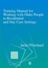 Training Manual for Working with Older People in Residential and Day Care Settings - Book