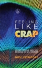 Feeling Like Crap : Young People and the Meaning of Self-Esteem - Book