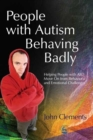 People with Autism Behaving Badly : Helping People with Asd Move on from Behavioral and Emotional Challenges - Book