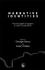 Narrative Identities : Psychologists Engaged in Self-construction - Book