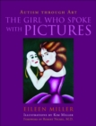 The Girl Who Spoke with Pictures : Autism Through Art - Book