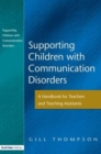 Supporting Communication Disorders : A Handbook for Teachers and Teaching Assistants - Book