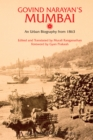 Govind Narayan's Mumbai : An Urban Biography from 1863 - Book