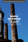 Ascetics and Brahmins : Studies in Ideologies and Institutions - eBook