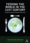 Feeding the World in the 21st Century : A Historical Analysis of Agriculture and Society - Book