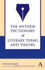 The Anthem Dictionary of Literary Terms and Theory - Book