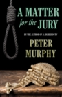 A Matter for the Jury : A dramatic capital murder trial - eBook