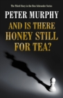 And Is There Honey Still For Tea? - Book