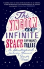 The Kingdom of Infinite Space : A Fantastical Journey around Your Head - Book