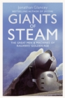 Giants of Steam : The Great Men and Machines of Rail's Golden Age - Book
