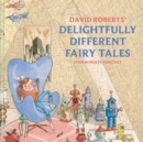 David Roberts' Delightfully Different Fairytales - Book